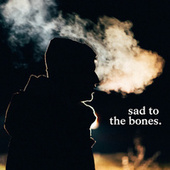 Sad To The Bones von Various Artists