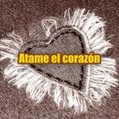 Atame el corazón by Various Artists