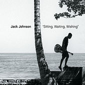 Sitting, Waiting, Wishing von Jack Johnson