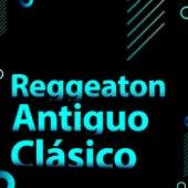 Reggeaton Antiguo  Clásico de Various Artists