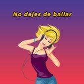 No dejes de bailar de Various Artists