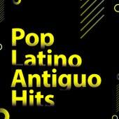 Pop Latino Antiguo Hits by Various Artists