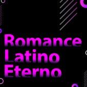 Romance Latino  Eterno fra Various Artists