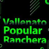 Vallenato, Popular y Rancheras by Various Artists