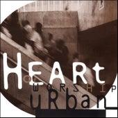 Heart of Worship - Urban Worship von Oasis Worship