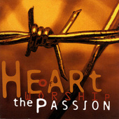 Heart of Worship - the Passion (Easter Worship) by Oasis Worship