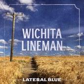 Wichita Lineman by Lateral Blue