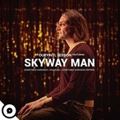Sometimes Darkness / Railroad / Sometimes Darkness Reprise (OurVinyl Sessions) by Skyway Man