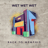 Back to Memphis (Single Mix) by Wet Wet Wet
