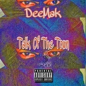 Talk Of The Town (Deluxe) by Dee Mak