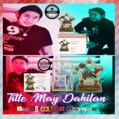 May Dahilan von DJ Aljur Gomez