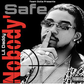 Nobody's Safe by Lil Daddy