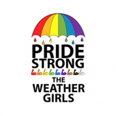 Pride Strong by The Weather Girls