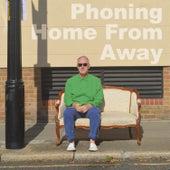 Phoning Home from Away de Nigel Planer