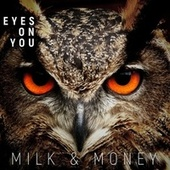 Eyes on You by Milk