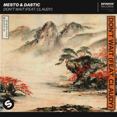 Don't Wait (feat. Claudy) fra MESTO