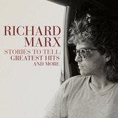 Stories To Tell: Greatest Hits and More by Richard Marx