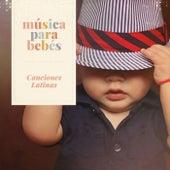 Música para bebés: Canciones Latinas de Música para Bebés