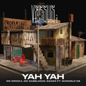 Yah Yah (Versus Vol. 1) [feat. Tropkillaz & Marcelo D2] by Danzo