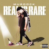 Real Is Rare by Murdock