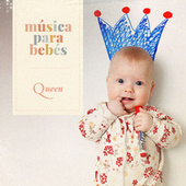 Música para bebés: Queen by Música para Bebés