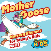 Mother Goose Nursery Rhymes for Today's Kids, Vol. 2 by The Countdown Kids