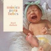Música para bebés: Rock Ballads by Música para Bebés