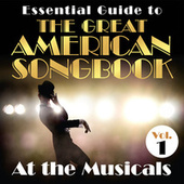 Essential Guide to the Great American Songbook: At the Musicals, Vol. 1 by Various Artists