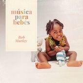 Música para bebés: Bob Marley by Música para Bebés