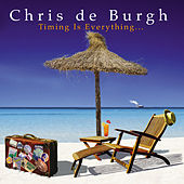 Timing Is Everything by Chris De Burgh