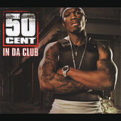 In Da Club by 50 Cent