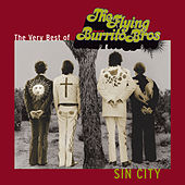 Sin City: The Very Best Of The Flying Burrito Brothers by The Flying Burrito Brothers