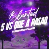 Blunted 5 Vs Que A Pasao (feat. DJ Cossio) de DJ Luc14no Antileo