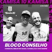 Bloco Conselho: Conselho / Brilho no Olhar / Lucidez / Eu e Você Sempre (Ao Vivo em Goiânia) von Kamisa 10