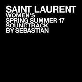 SAINT LAURENT WOMEN'S SPRING SUMMER 17 by SebastiAn