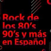 Rock de los 80's 90's y más en Español by Various Artists