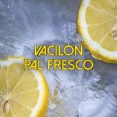 Vacilón pal fresco von Various Artists