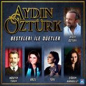 Aydın Öztürk Besteleri İle Düetler by Aydin Öztürk