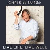 Live Life, Live Well (Radio-Edit) de Chris De Burgh