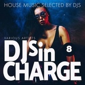 Djs in Charge, Vol. 8 by Various Artists