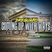 Coming Up With Ways de Dre Guapo