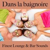 Dans la baignoire: finest lounge & bar sounds by ALLTID