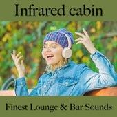 Infrared Cabin: Finest Lounge & Bar Sounds by ALLTID