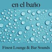 En el Baño: Finest Lounge & Bar Sounds by ALLTID