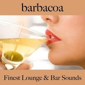 Barbacoa: Finest Lounge & Bar Sounds by ALLTID