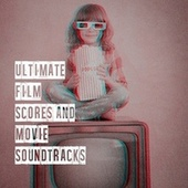Ultimate Film Scores and Movie Soundtracks van The Original Movies Orchestra