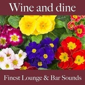 Wine And Dine: Finest Lounge & Bar Sounds by ALLTID
