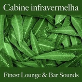 Cabine Infravermelha: Finest Lounge & Bar Sounds by ALLTID