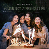 You've Got A Friend in Me 我是你好朋友 by Blessed蒙恩使女