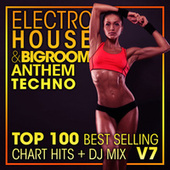 Electro House & Big Room Anthem Techno Top 100 Best Selling Chart Hits + DJ Mix V7 by Dr. Spook